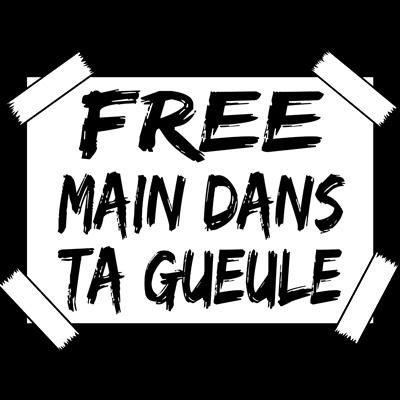 free main dans ta gueule